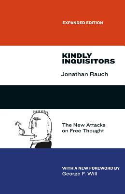 Kindly Inquisitors By Rauch, Jonathan/ Will, George F. (FRW)/ Rauch, Jonathan (AFT)